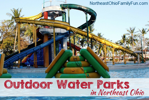 Outdoor Water Parks in Northeast Ohio