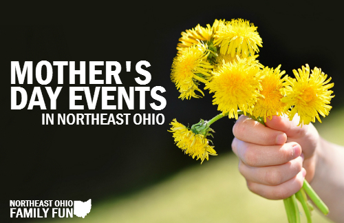 Northeast Ohio Mothers Day Activities