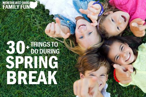 Things to Do Spring Break Northeast Ohio