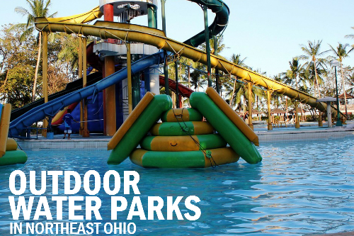 Outdoor Water Parks in Northeast Ohio