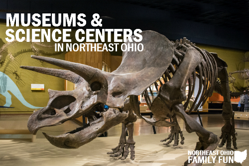Musuems and Science Centers in Northeast Ohio