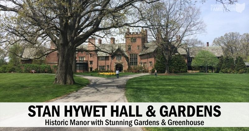 Family Fun at Stan Hywet Hall & Gardens