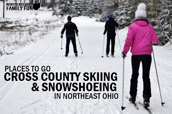 Places to go Cross Country Skiing Snowshoeing Northeast Ohio