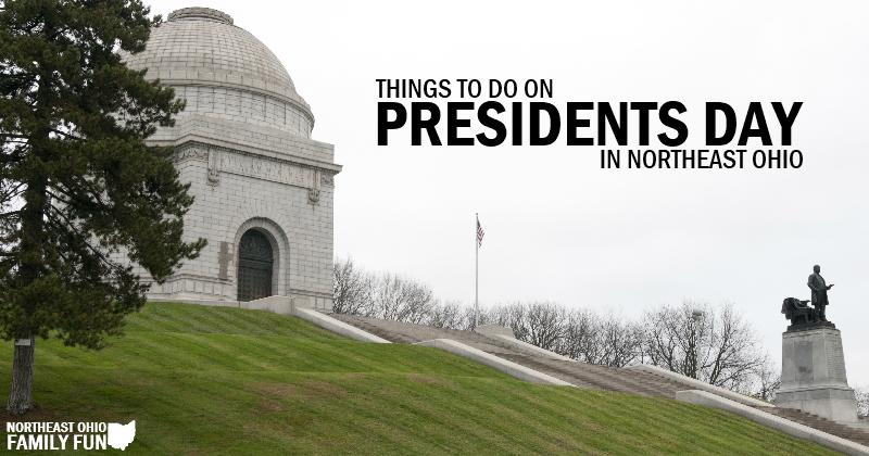 Things to do on Presidents Day in Northeast Ohio