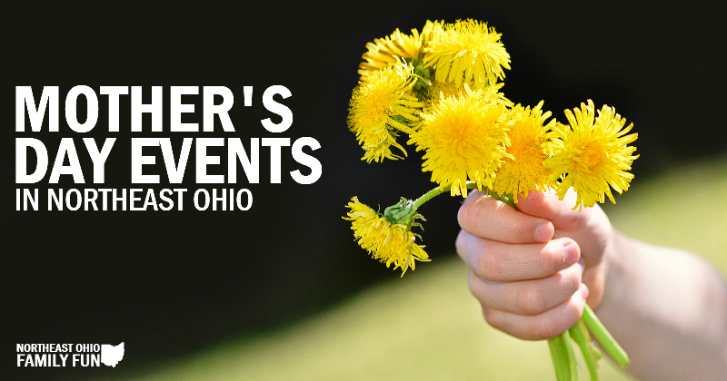 Northeast Ohio Mothers Day Activities