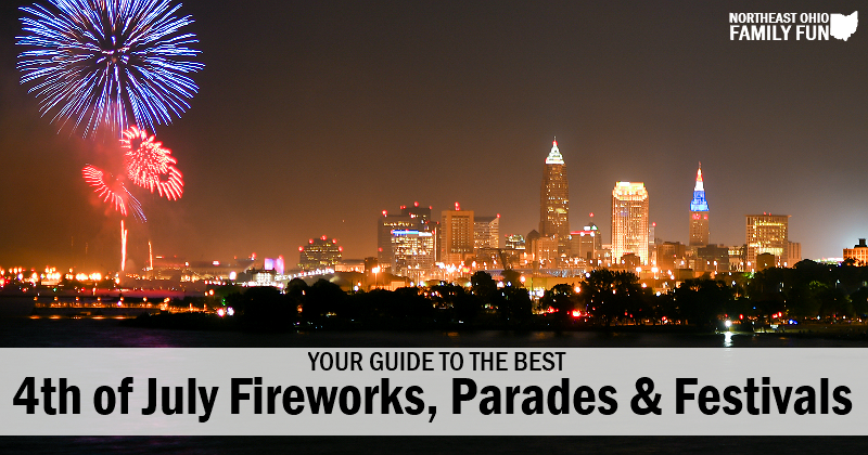 Ultimate Guide of 4th of July Fireworks, Parades & Festivals in Northeast Ohio
