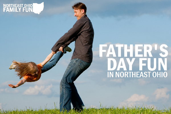 Father's Day Events Northeast Ohio