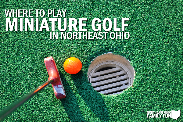 Miniature Golf in Northeast Ohio