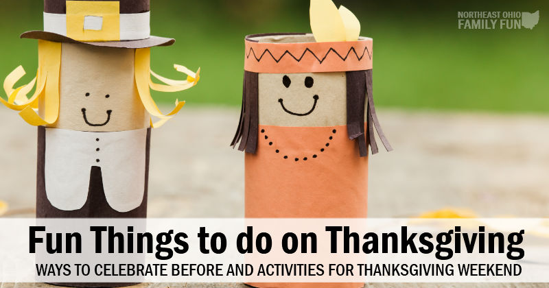 Things to do on Thanksgiving in Northeast Ohio