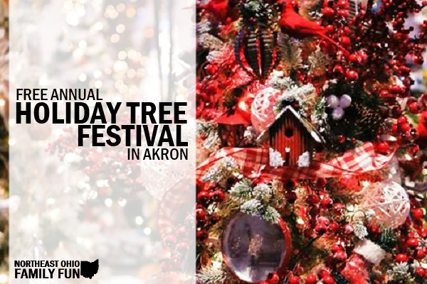 FREE Holiday Tree Festival Akron Ohio