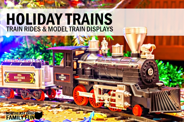 Holiday Train Displays and Places to Ride Trains Northeast Ohio