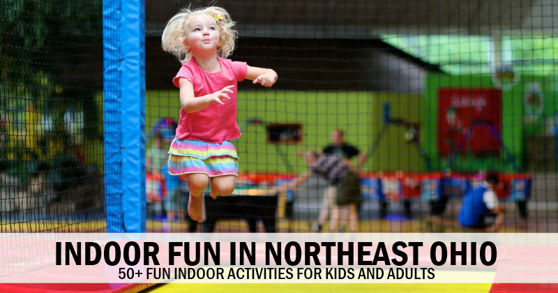 Indoor Fun – Top Indoor Activities in Northeast Ohio for Kids and Adults
