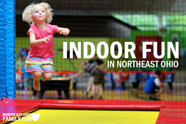 Indoor Fun in Northeast Ohio