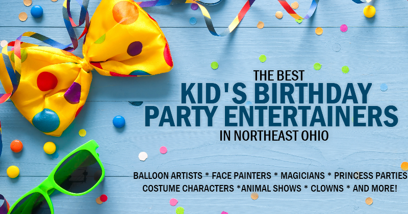 Top Kid's Birthday Party Entertainers in Northeast Ohio