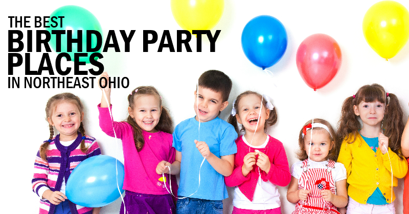 Best Places to Have a Birthday Party in Northeast Ohio