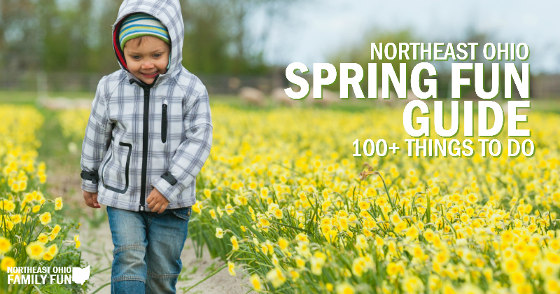Spring Fun Guide – 100 Things to Do in Northeast Ohio this Spring