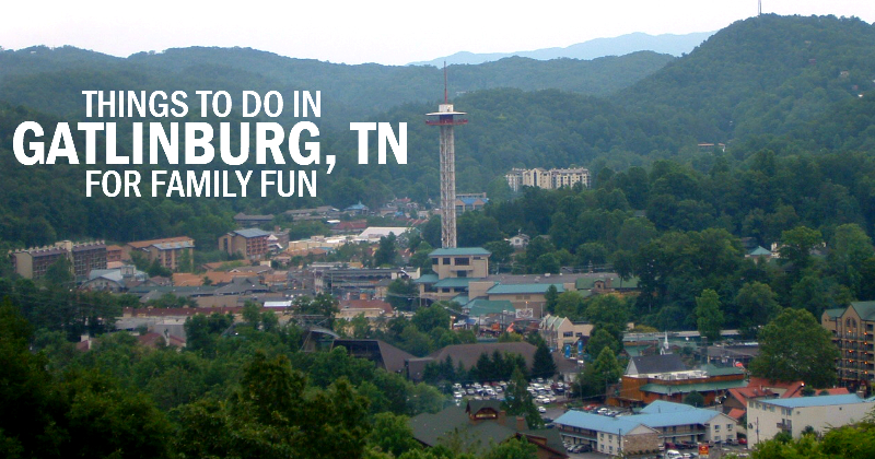 Things to do in Gatlinburg TN