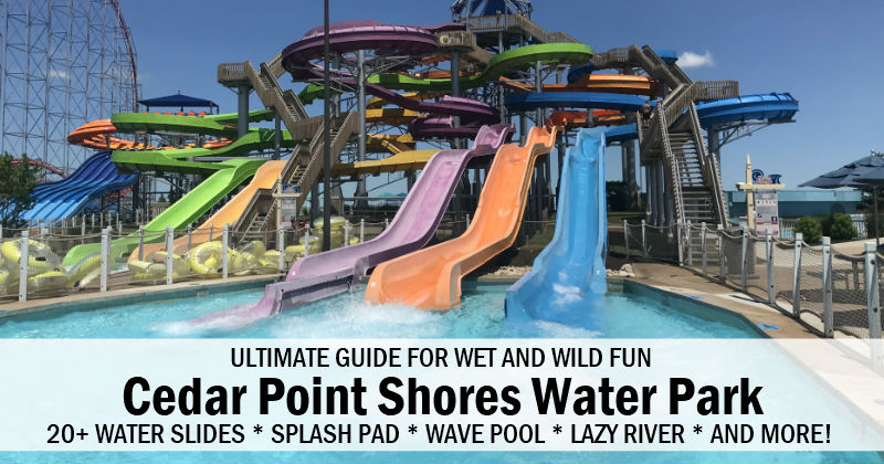 Wet and Wild Fun at Cedar Point Shores Water Park