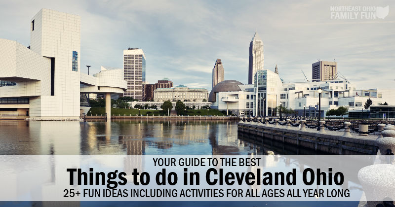 25 Best Family-Friendly Things to do in Cleveland