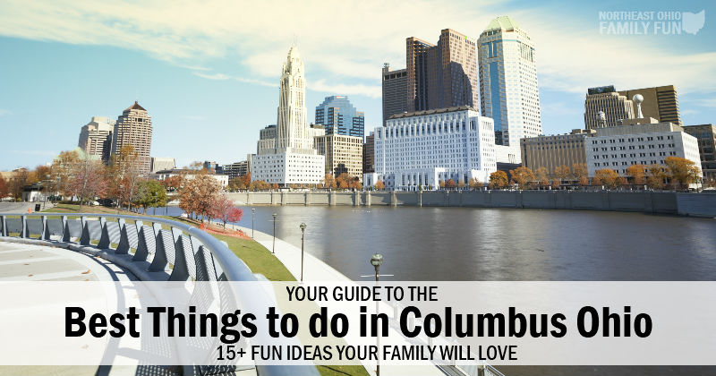 Best Things to Do in Columbus Ohio for Fun Loving Families
