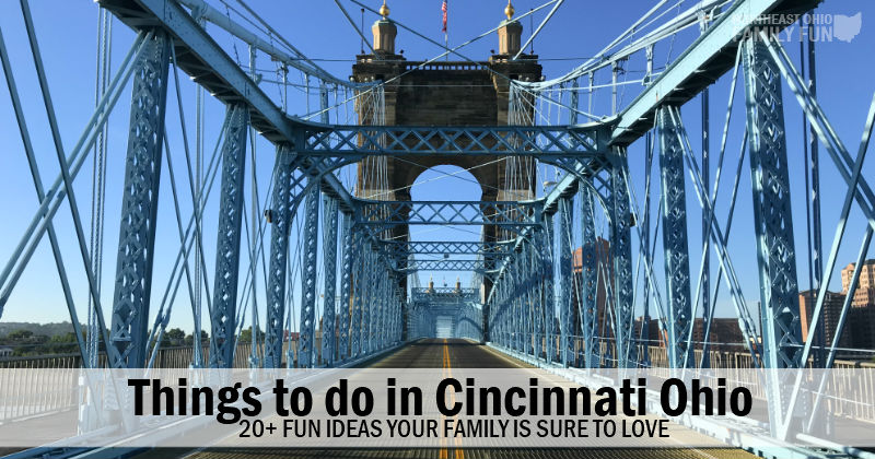 Best Things to do in Cincinnati Ohio that your family is sure to Love