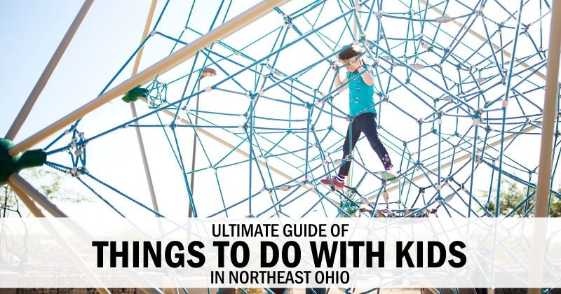 Things to Do with Kids in Northeast Ohio