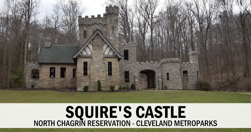 Squire's Castle – Stunning Historic Castle in North Chagrin Reservation