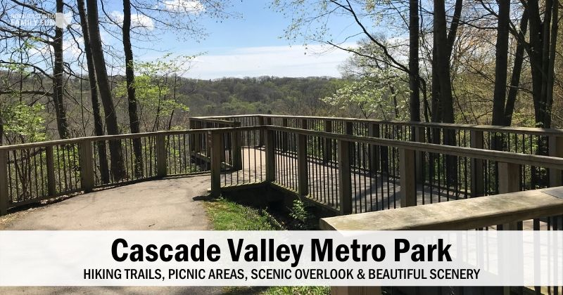 Cascade Valley Metro Park: Scenic Overlook, Hike & Picnic by the Water