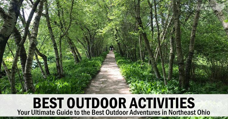 23+ Outdoor Activities in Northeast Ohio: Ultimate Guide to Outdoor Adventure