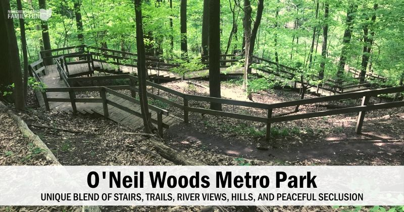 O'Neil Woods Metro Park: Unique blend of stairs, hills, river views & peaceful seclusion